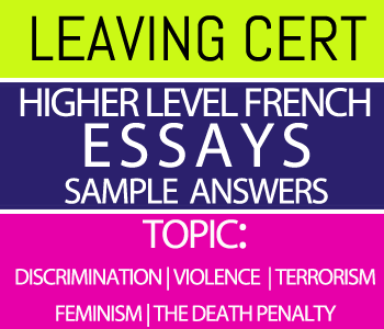 Leaving Certificate Higher Level French Essays Course 7-Sample Answers-Topic : Discrimination | Violence | Terrorism | Feminism | The Death Penalty course image