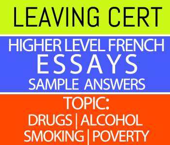 Leaving Certificate Higher Level French Essays Course 6-Sample Answers-Topic : Addiction Drugs | Alcohol | Smoking | Poverty course image