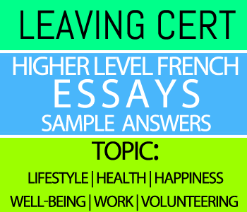 Leaving Certificate Higher Level French Essays Course 4-Sample Answers-Topic : Lifestyle | Health | Happiness | Well-being | Work | Volunteering course image