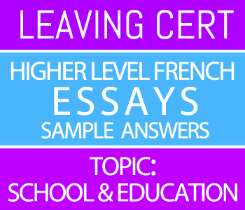 Leaving Certificate Higher Level French Essays Course 3 - Sample Answers-Topic : School and Education course image