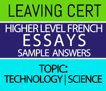 Leaving Certificate Higher Level French Essays Course 8-Sample Answers-Topic : Technology | Science course image