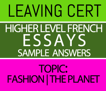 Leaving Certificate Higher Level French Essays Course 9-Sample Answers-Topic : Fashion | The Planet course image