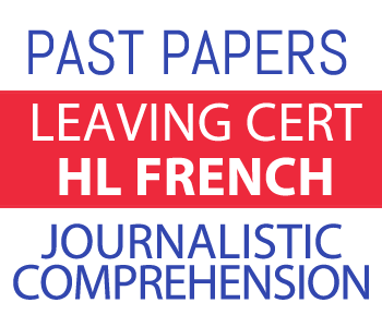 Leaving certificate HL French Past Papers Journalistic Comprehension course image