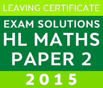 2015 Exam Paper Solution | Leaving Certificate | Higher Level | Maths course image