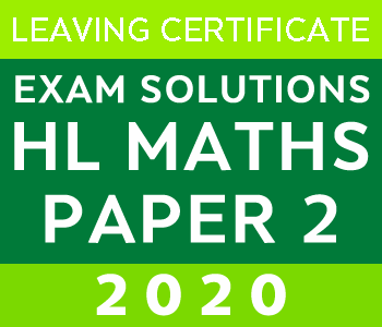 2020 Exam Paper Solution | Leaving Certificate | Higher Level | Maths course image