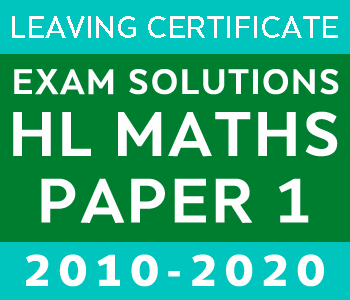 Leaving Certificate Maths Paper 1 | Higher Level | 2010-2020 course image
