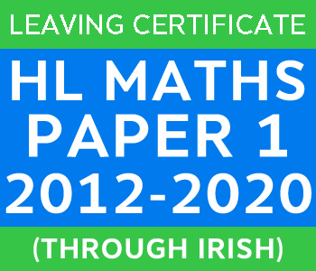 2012-2020 Exam Paper 1 | Leaving Certificate | Higher Level Maths (Irish) course image