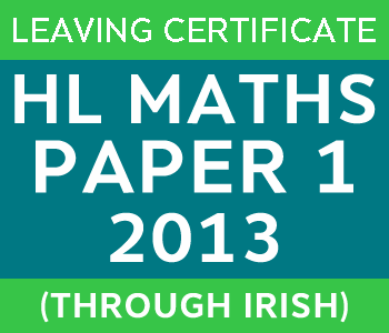2013 | Leaving Certificate | Higher Level | Maths Paper 1 | Irish course image