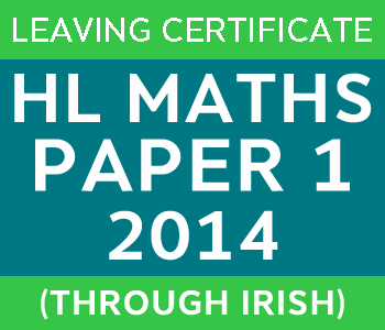 2014 | Leaving Certificate | Higher Level | Maths Paper 1 | Irish course image