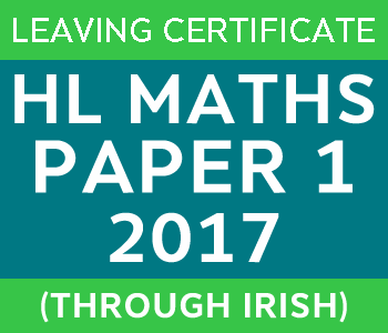 2017 | Leaving Certificate | Higher Level | Maths Paper 1 | Irish course image