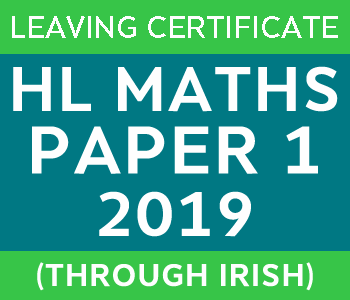 2019 | Leaving Certificate | Higher Level | Maths Paper 1 | Irish course image