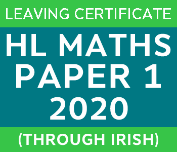 2020 | Leaving Certificate | Higher Level | Maths Paper 1 | Irish course image