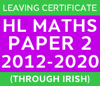 2012-2020 Exam Paper 2 | Leaving Certificate | Higher Level Maths (Irish) course image