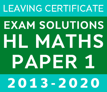 Leaving Certificate Maths Paper 1 | Higher Level | 2013-2020 course image