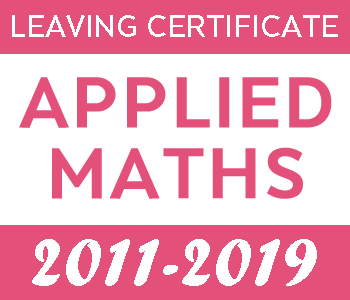2011-2019 Exam Papers | Leaving Certificate | Higher Level | Applied Maths course image