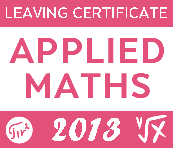 2013 Exam Paper Solution | Applied Maths Leaving Certificate | Higher Level course image