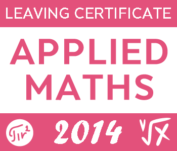 2014 Exam Paper | Leaving Cert | Higher Level | Applied Maths course image