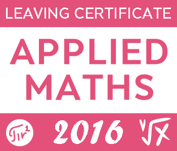 2016 Exam Paper Solution | Applied Maths Leaving Certificate course image