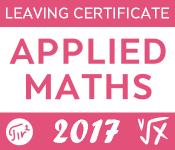 2017 Exam Paper Solution | Applied Maths Leaving Certificate course image