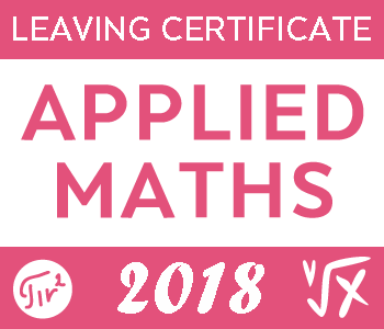 2018 Exam Paper Solution | Applied Maths Leaving Certificate course image
