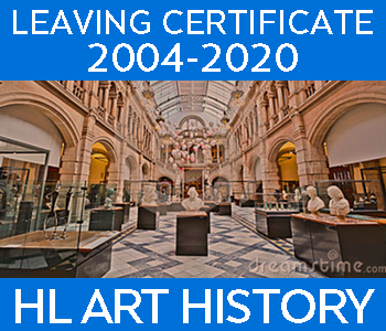 Leaving Certificate Art History | Higher Level | 2004 - 2020 Exam Paper Solutions course image