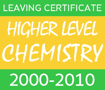 2000-2010 Leaving Certificate Chemistry Exam Papers | Higher Level course image