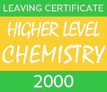 2000 Leaving Certificate Chemistry Exam Paper | Higher Level course image