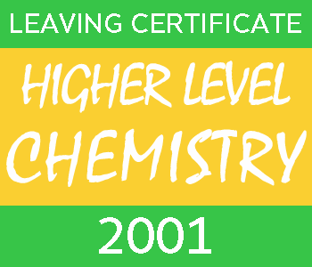 2001 Leaving Certificate Chemistry Exam Paper | Higher Level course image