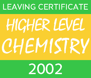 2002 Leaving Certificate Chemistry Exam Paper | Higher Level course image