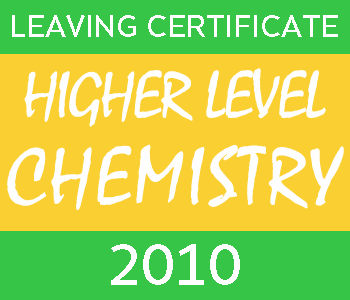 2010 Leaving Certificate Chemistry Exam Paper | Higher Level course image