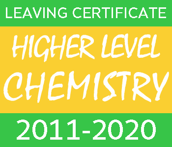 2011-2020 Leaving Certificate Chemistry Exam Papers | Higher Level course image