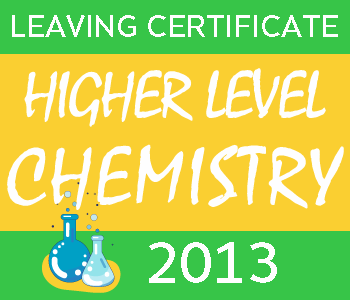 Leaving Certificate Chemistry | Higher Level | 2013 Exam Paper Solution course image