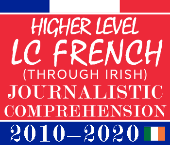 Leaving Certificate French Journalistic Comprehension | Higher Level | 2010-2020 Exam Papers Solution (through Irish) course image
