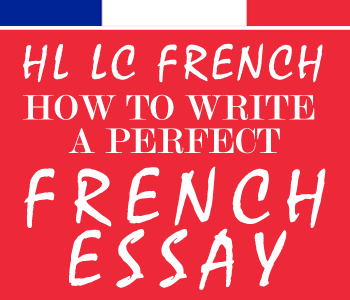 Leaving Certificate French How To Write a Perfect French Essay | Higher Level course image