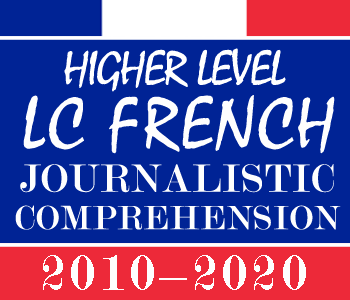 Leaving Certificate French Journalistic Comprehension | Higher Level | 2010-2020 Exam Paper Solution course image