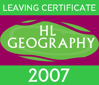 2007 Exam Paper Solution | Leaving Certificate | Higher Level | Geography course image