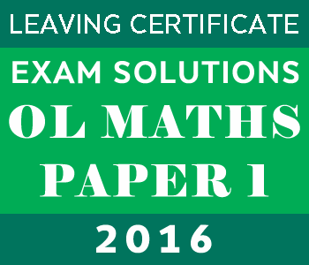 2016 Exam Paper Solution | Leaving Certificate | Ordinary Level | Maths Paper 1 course image