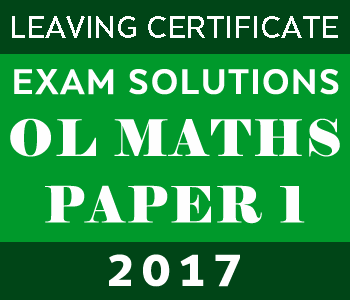 2017 Exam Paper Solution | Leaving Certificate | Ordinary Level | Maths Paper 1 course image