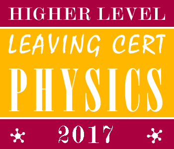 2017 Exam Paper Solution | Leaving Certificate | Higher Level | Physics course image