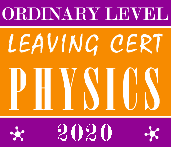 2020 Exam Paper Solution | Leaving Certificate | Ordinary Level | Physics course image