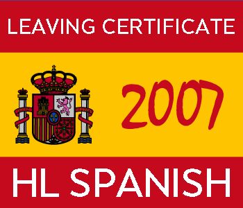 2007 Exam Paper Solution | Leaving Certificate | Higher Level | Spanish course image