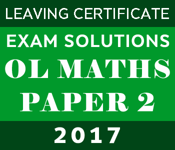2017 Exam Paper Solution | Leaving Certificate | Ordinary Level | Maths Paper 2 course image