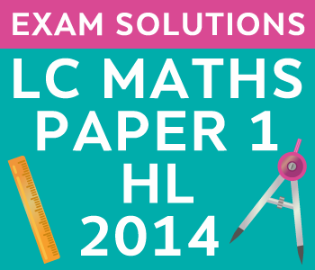 Leaving Certificate Maths Paper 1 | Higher Level | 2014 course image