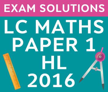Leaving Certificate Maths Paper 1 | Higher Level | 2016 course image
