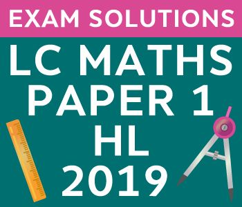 Leaving Certificate Maths Paper 1 | Higher Level | 2019 course image