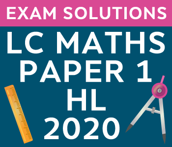 Leaving Certificate Maths Paper 1 | Higher Level | 2020 course image
