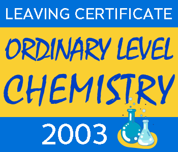 Leaving Certificate Chemistry | Ordinary Level | 2003 Exam Paper Solution course image