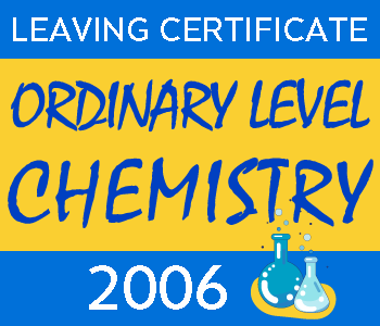 Leaving Certificate Chemistry | Ordinary Level | 2006 Exam Paper Solution course image