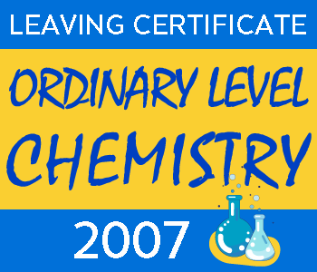 Leaving Certificate Chemistry | Ordinary Level | 2007 Exam Paper Solution course image