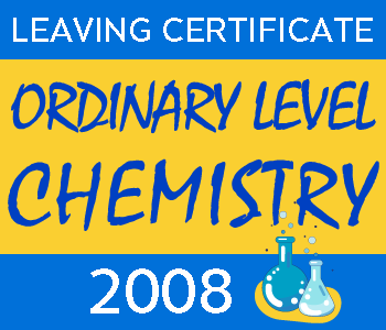 Leaving Certificate Chemistry | Ordinary Level | 2008 Exam Paper Solution course image